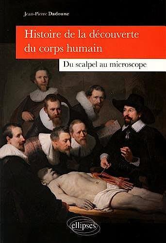 Portada del libro 9782340013650 Histoire de la Découverte Du Corps Humain : Du Scalpel Au Microscope