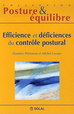 Portada del libro 9782353270095 Efficience et Deficiences du Controle Postural (Collection Posture & Equilibre)
