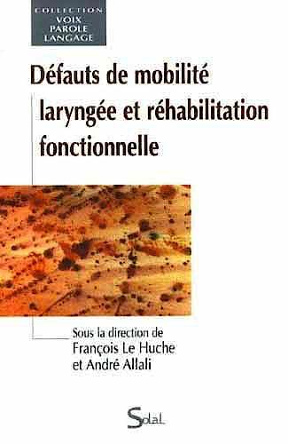 Portada del libro 9782353270293 Defauts de Mobilite Laryngee Et Rehabilitation Fonctionnelle (Collection Voix, Parole, Langage)
