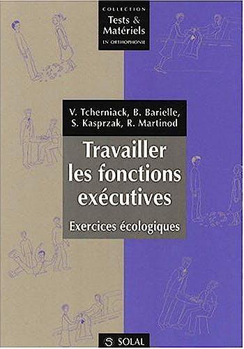 Portada del libro 9782353270316 Travailler Les Fonctions Exécutives. Exercices Écologiques (Collection Tests & Matériels en Orthophonie) - 1 Livret + 2 Jeux de Fiches