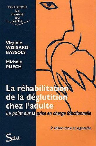 Portada del libro 9782353270910 La Rehabilitation de la Deglutition Chez L'adulte. Le Point Sur la Prise en Charge Fonctionnelle