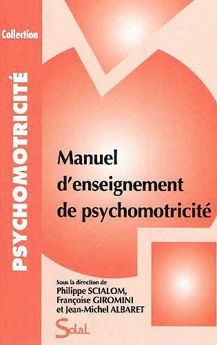 Portada del libro 9782353271290 Manuel D'enseignement de Psychomotricité (Collection Psychomotricité)