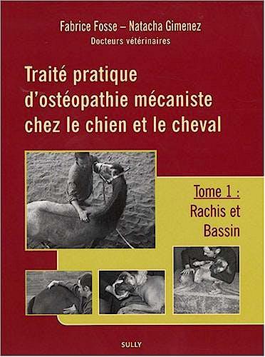 Portada del libro 9782354320065 Traite Pratique D'osteopathie Mecaniste Chez Le Chien Et Le Cheval. Tome 1: Rachis Et Bassin