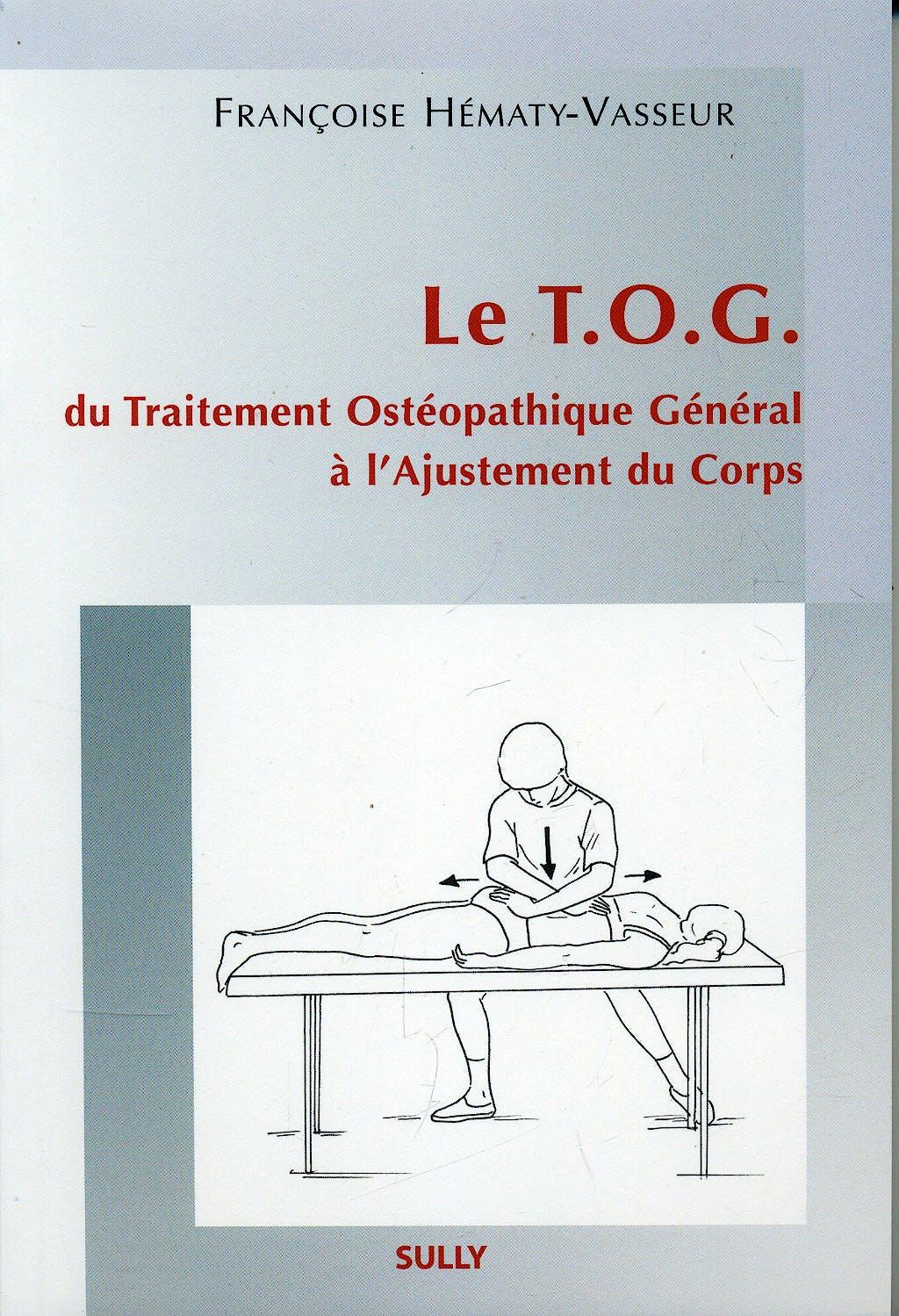 Portada del libro 9782354320300 Le Tog. Du Traitement Osteopathique General a L'ajustement Du Coprs