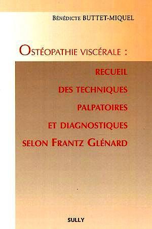 Portada del libro 9782354320416 Osteopathie Viscerale: Recueil Des Techniques Palpatoires Et Diagnostiques Selon Frantz Glenard