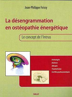 Portada del libro 9782354320478 La Desengrammation en Osteopathie Energetique. Le Concept De L'intrus