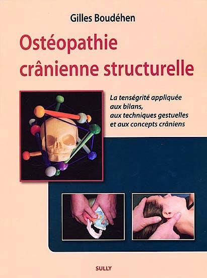 Portada del libro 9782354320652 Osteopathie Cranienne Structurelle. La Tensegrite Appliquee Aux Bilans, Aux Techniques Gestuelles Et Aux Concepts Craniens