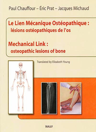 Portada del libro 9782354320751 Le Lien Mécanique Ostéopathique: Lésions Ostéopathiques de l'Os / Mechanical Link: Osteopathic Lesions of Bone (Edition Bilingüe)