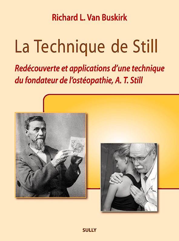 Portada del libro 9782354321307 La Technique de Still. Redecouverte Et Applications D'une Technique Du Fondateur de L'osteopathie, A. T. Still