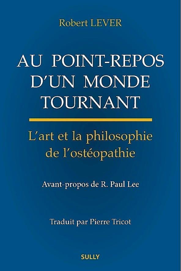 Portada del libro 9782354321338 Au Point-Repos D'un Monde Tournant. L'art Et la Philosophie de L'osteopathie