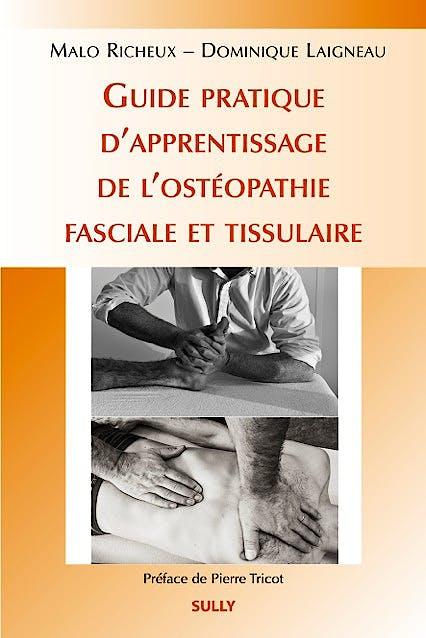 Portada del libro 9782354321369 Guide Pratique D'apprentissage de L'osteopathie Fasciale Et Tissulaire