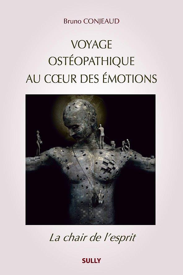 Portada del libro 9782354321383 Voyage Osteopathique Au Cœur Des Emotions. la Chair de L'esprit