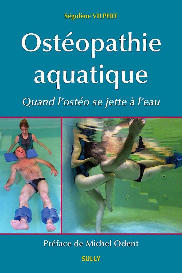 Portada del libro 9782354321406 Osteopathie Aquatique. Quand L'osteo Se Jette a L'eau
