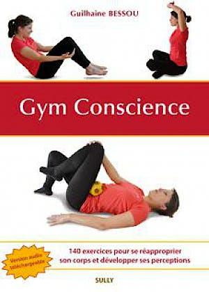 Portada del libro 9782354321482 Gym Conscience : 140 Exercices Pour se Réapproprier Son Corps et Développer ses Perceptions