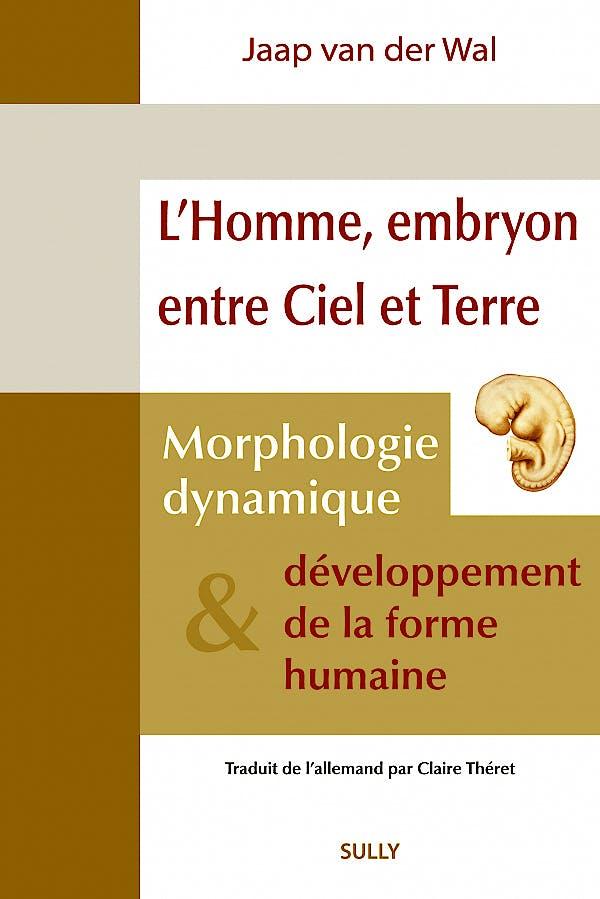 Portada del libro 9782354322267 L'Homme, Embryon entre Ciel et Terre. Morphologie Dynamique et Développement de la Forme Humaine