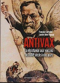 Portada del libro 9782363583222 Antivax. La Résistance Aux Vaccins du XVIIIé Siècle à Nos Jours