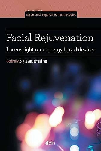 Portada del libro 9782704014149 Facial Rejuvenation. Lasers, Lights and Energy Based Devices