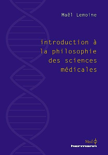 Portada del libro 9782705693848 Introduction a la Philosophie Des Sciences Medicales