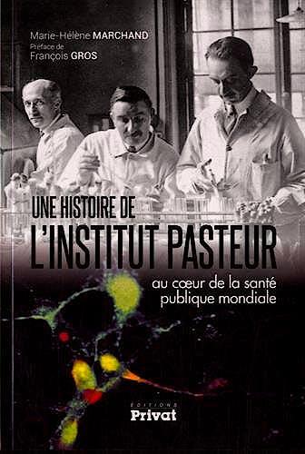 Portada del libro 9782708917804 Une Histoire de L'institut Pasteur. Au Coeur de la Sante Publique Mondiale
