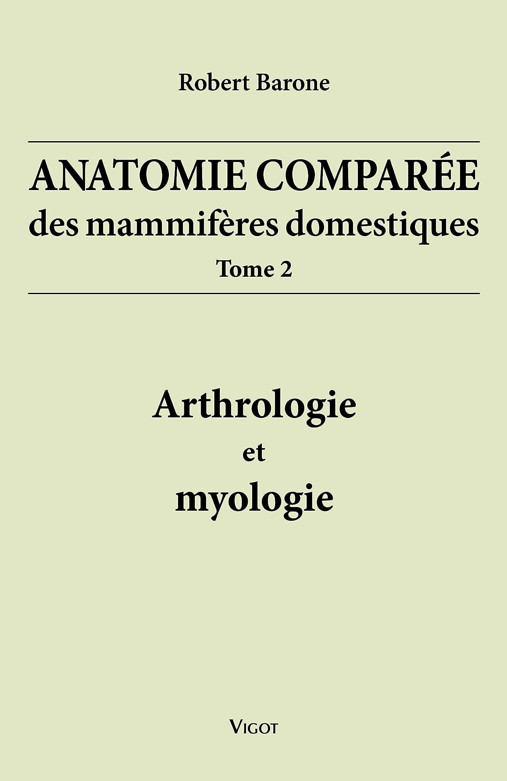 Portada del libro 9782711481866 Anatomie Comprée des Mammifères Domestiques, Tome 2: Arthrologie et Myologie
