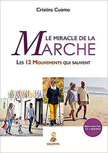 Portada del libro 9782716316545 Le Miracle de la Marche. Les 12 Mouvements qui Sauvent