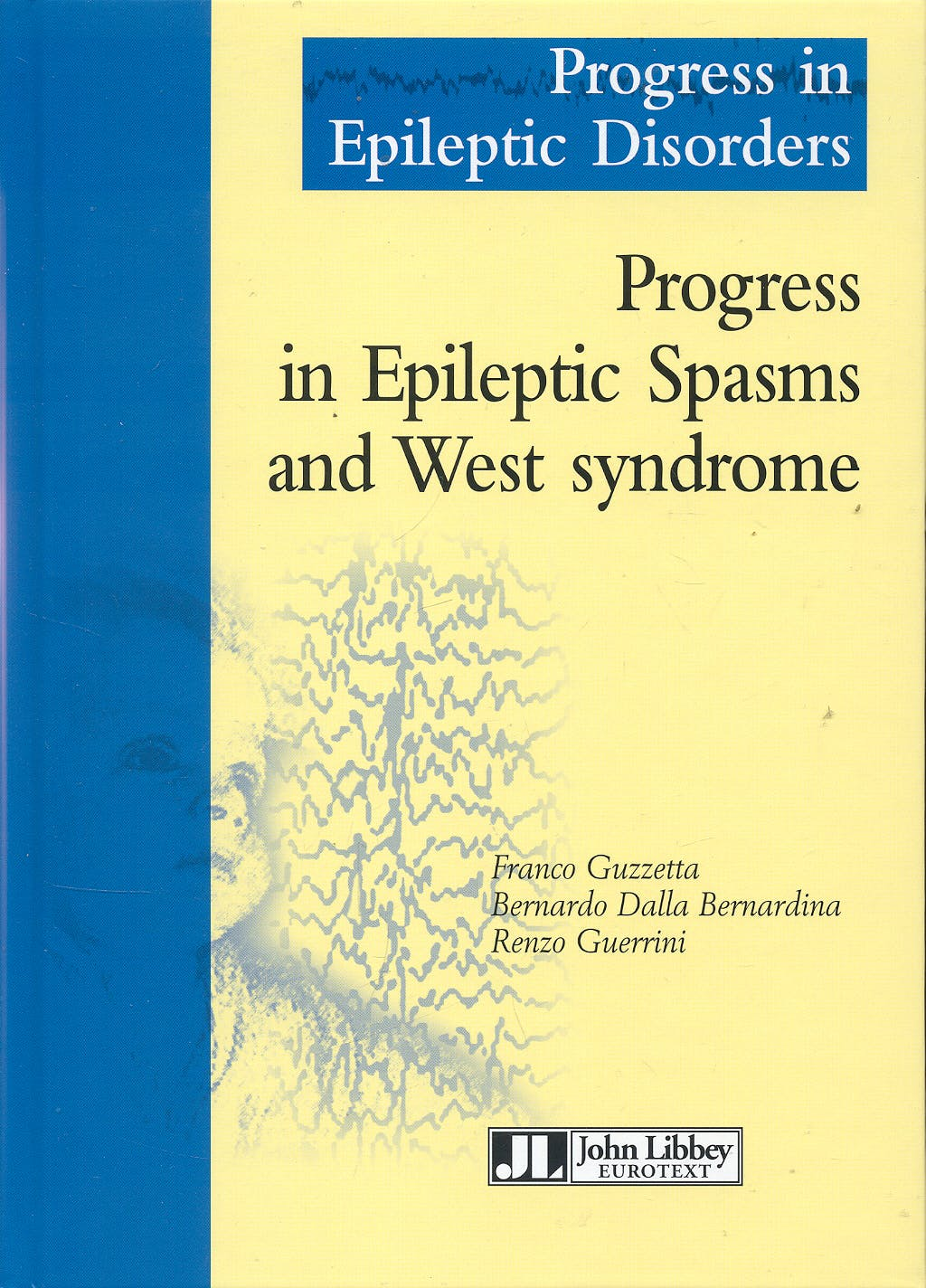 Portada del libro 9782742006557 Progress In Epileptic Spasms And West Syndrome