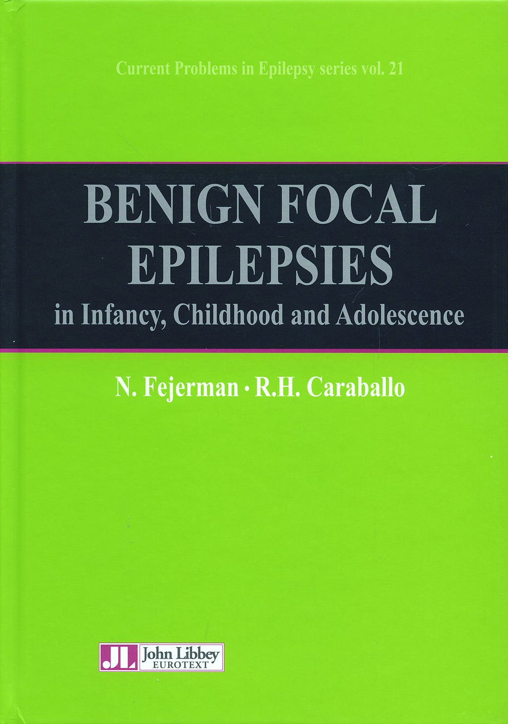 Portada del libro 9782742006595 Benign Focal Epilepsies in Infancy, Childhood and Adolescence