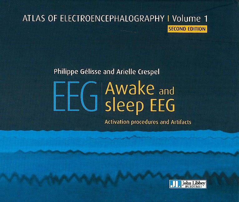 Portada del libro 9782742015078 Atlas of Electroencephalography, Vol. 1: Awake and Sleep EEG