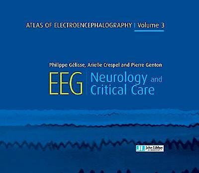 Portada del libro 9782742015795 Atlas of Electroencephalography, Vol. 3: Neurology and Critical Care
