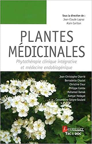 Portada del libro 9782743022730 Plantes Médicinales. Phytothérapie Clinique Intégrative et Médecine Endobiogénique