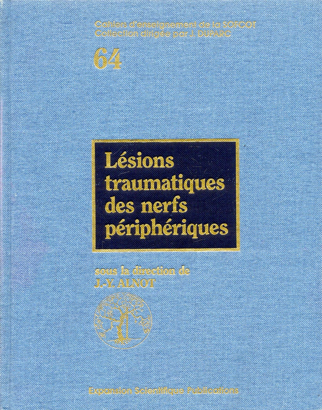 Portada del libro 9782744700064 Cahiers D'enseignement de la Sofcot Nº64: Lesions Traumatiques Des Nerfs Peripheriques