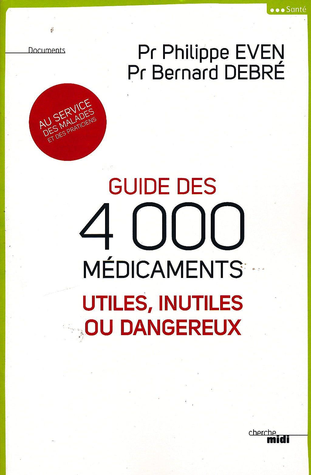 Portada del libro 9782749121413 Guide Des 4000 Medicaments. Utiles, Inutiles Ou Dangereux Au Service Des Malades Et Des Praticiens