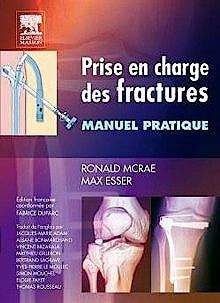 Portada del libro 9782810101535 Prise en Charge Des Fractures. Manuel Pratique