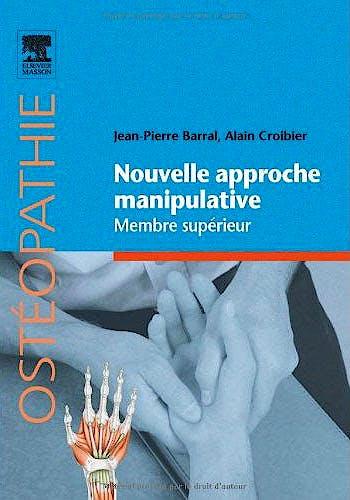Portada del libro 9782810104796 Nouvelle Approche Manipulative. Membre Supérieur (Ostéopathie)