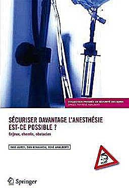 Portada del libro 9782817800875 Sécuriser Davantage L'anesthésie: Est-Ce Possible? Enjeux, Chemins, Obstacles (Progrès en Sécurité Des Soins, Vol. 1)