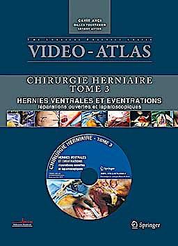 Portada del libro 9782817801445 Vidéo-Atlas Chirurgie Herniaire, Tome 3: Hernies Ventrales Et Éventrations, Réparations Ouvertes Et Laparoscopiques + Dvd