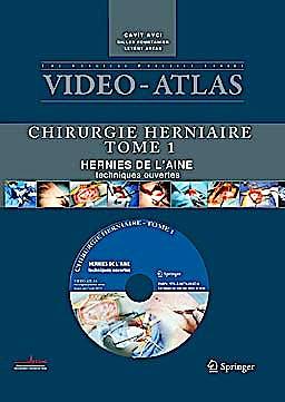 Portada del libro 9782817801476 Video Atlas Chirurgie Herniaire, Tome 1: Hernie de L'aine, Techniques Ouvertes + Dvd