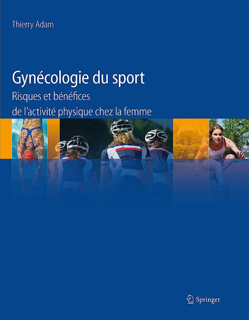 Portada del libro 9782817801711 Gynécologie Du Sport. Risques et Bénéfices de l´Activité Physique Chez la Femme