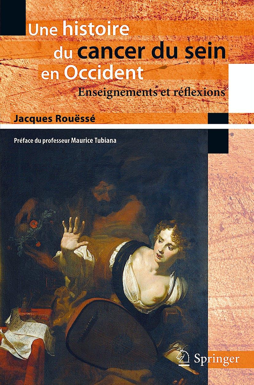 Portada del libro 9782817801865 Une Histoire Du Cancer Du Sein en Occident. Enseignements Et Réflexions