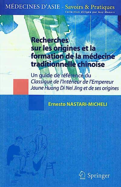 Portada del libro 9782817801896 Recherches Sur Les Origines Et la Formation de la Medecine Traditionnelle Chinoise. un Guide de Reference Du Classique de L'interieur de L'empereur…