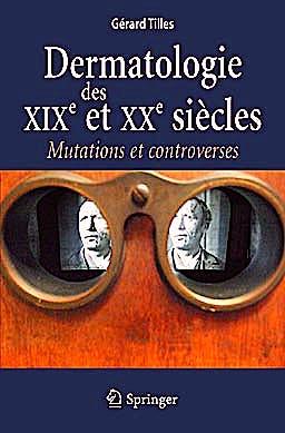 Portada del libro 9782817801971 Dermatologie Des XIX Et XX Siecles. Mutations Et Controverses