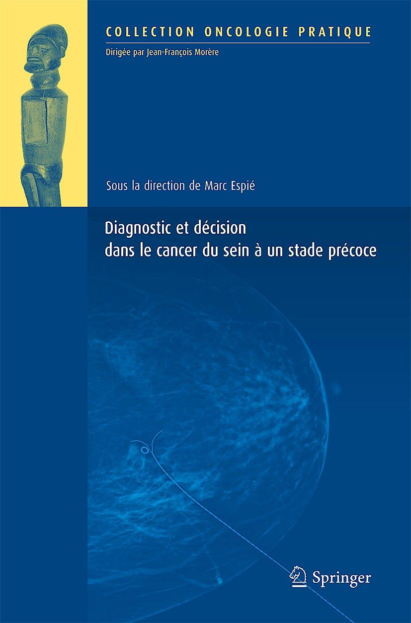 Portada del libro 9782817802527 Diagnostic Et Decision Dans Le Cancer Du Sein a un Stade Precoce (Oncologie Pratique)