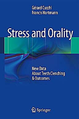 Portada del libro 9782817802701 Stress and Orality. New Data about Teeth Clenching and Outcomes, Migraine, Fibromyalgia, Fatigue