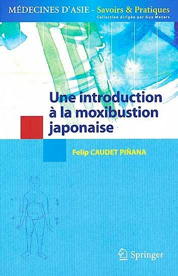 Portada del libro 9782817803029 Une Introduction à la Moxibustion Japonaise