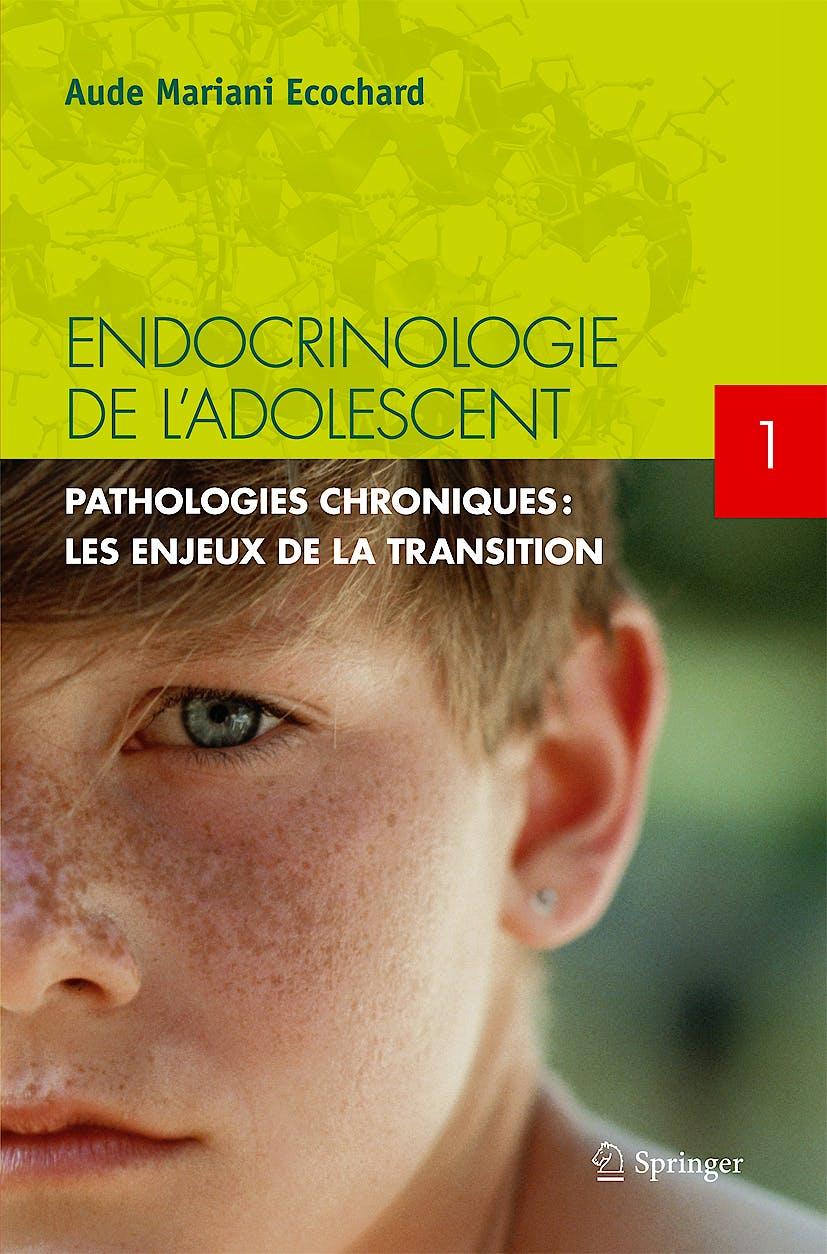 Portada del libro 9782817803210 Endocrinologie de L'adolescent, Tome 1: Pathologies Chroniques: Les Enjeux de la Transition