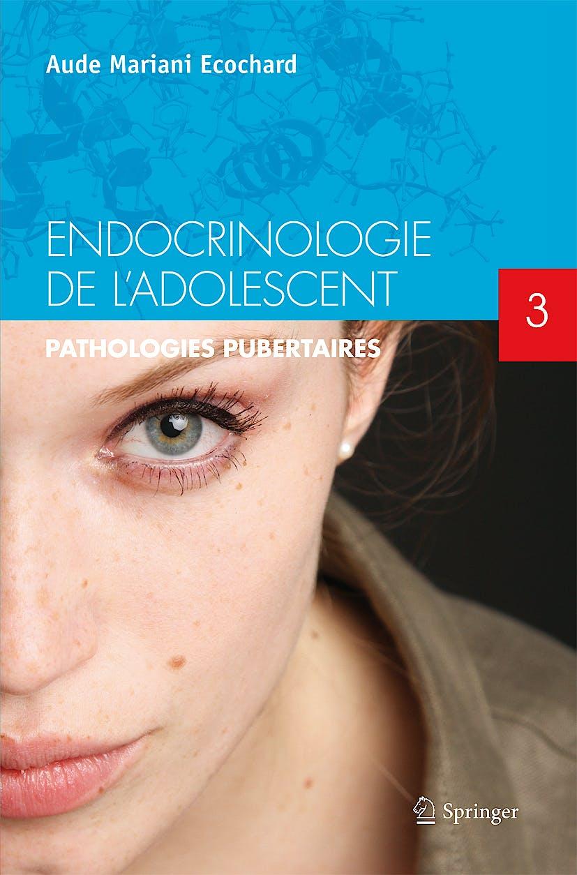 Portada del libro 9782817803579 Endocrinologie de L'adolescent, Tome 3: Pathologies Pubertaires