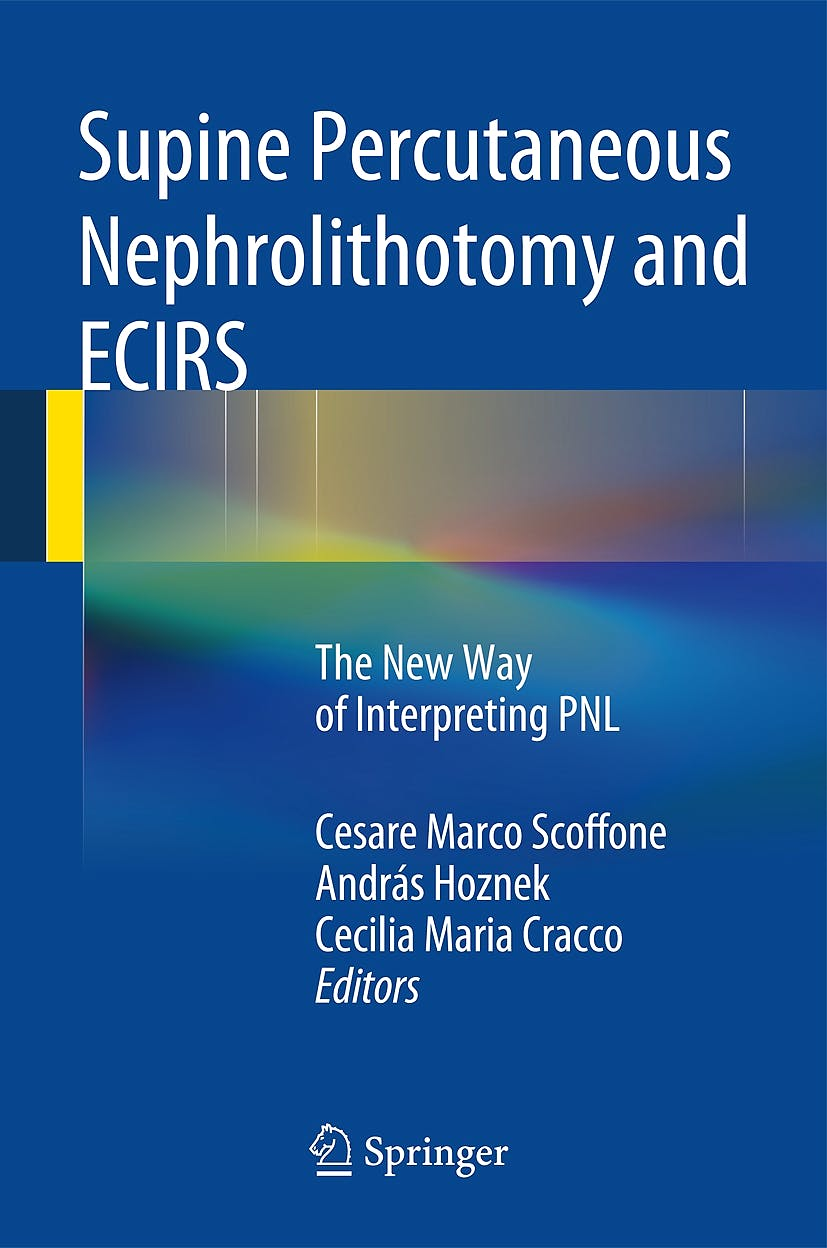 Portada del libro 9782817803593 Supine Percutaneous Nephrolithotomy and Ecirs. the New Way of Interpreting Pnl