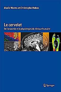 Portada del libro 9782817804460 Le Cervelet. de L'anatomie Et la Physiologie a la Clinique Humaine