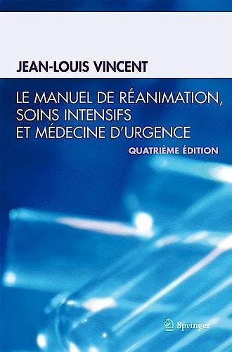 Portada del libro 9782817804866 Le Manuel de Réanimation, Soins Intensifs Et Médecine D'urgence