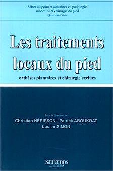 Portada del libro 9782840231776 Les Traitements Locaux du Pied. Orthéses Plantaires et Chirurgie Exclues